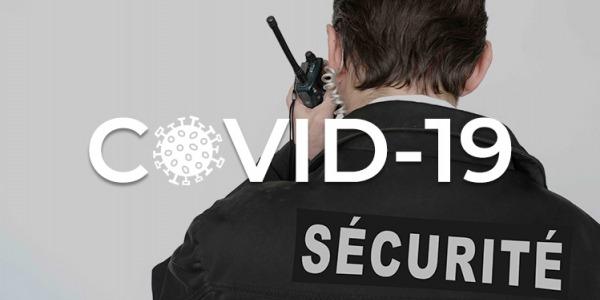 Agent de sécurité : quelles précautions prendre contre le COVID-19 ?